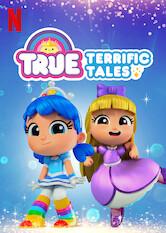 Search netflix True: Terrific Tales